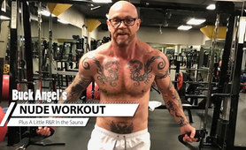 BUCK ANGEL'S NUDE WORKOUT
