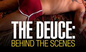 The DEUCE: BEHIND THE SCENES